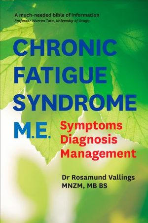 Chronic Fatigue Syndrome M.E.: Symptoms, Diagnosis, Management